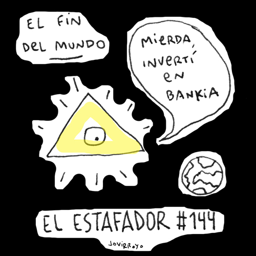 portada javirroyo EL ESTAFADOR #144: EL FIN DEL MUNDO