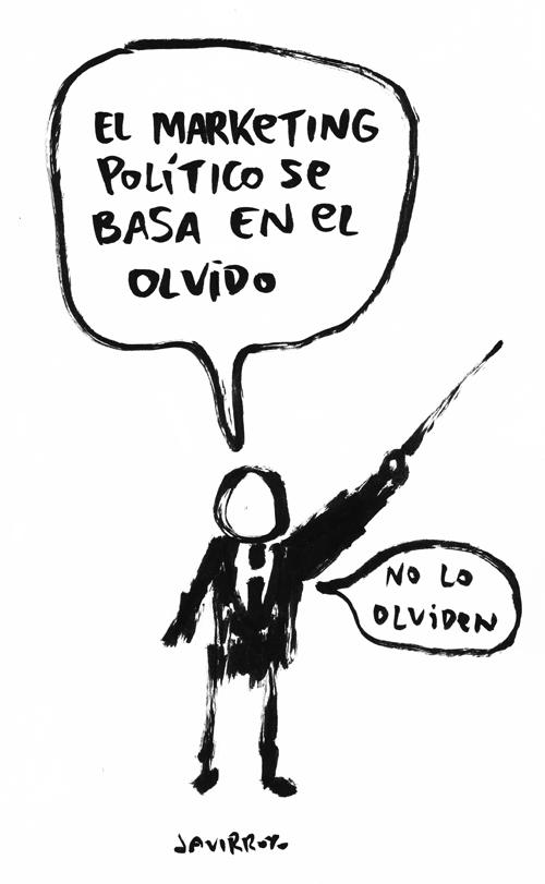 javirroyo_el-marketing-politico-se-basa-en-el-olvido