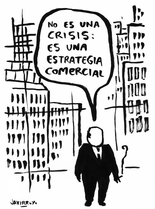 javirroyo_no-es-una-crisis-es-una-estrategia